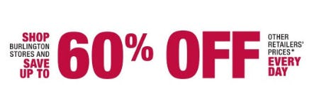 Up to 60% Off Other Retailers' Prices from Burlington