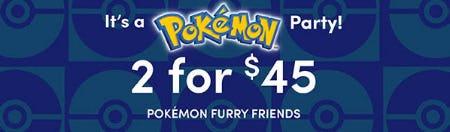 2 For $45 Pokémon Furry Friends