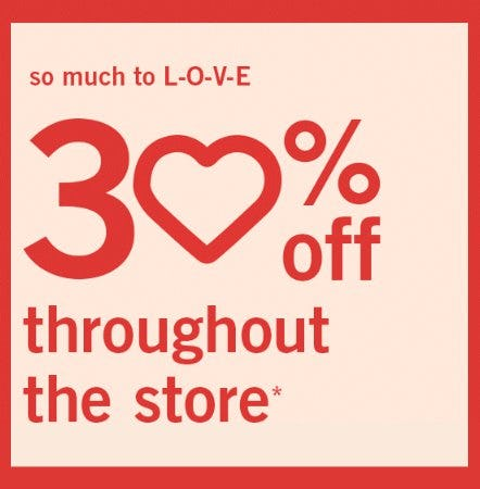 30% Off Throughout the Store