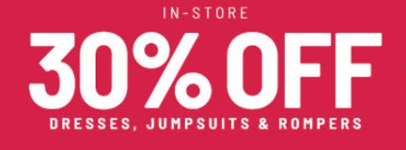 30% Off Dresses, Jumpsuits & Rompers