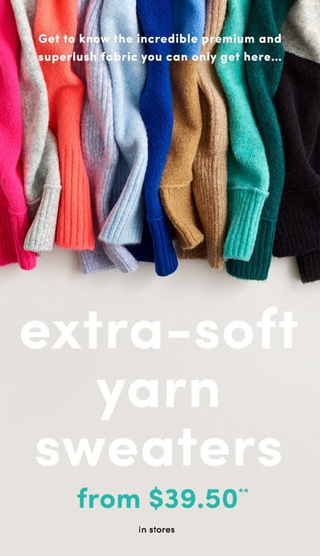 Extra-Soft Yarn Sweaters from $39.50