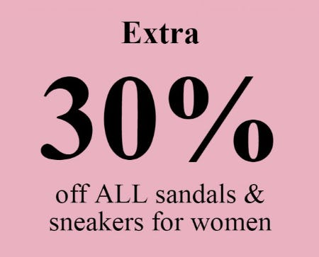 Extra 30% Off All Sandals & Sneakers for Women