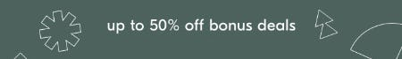 Up to 50% Off Bonus Deals