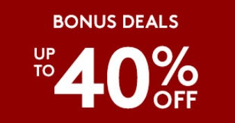 Up to 40% Off Bonus Deals