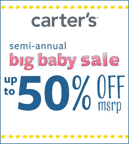 Semi-Annual Big Baby Sale Up to 50% Off* from Carter's