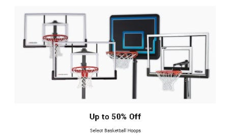 Up to 50% Off Select Basketball Hoops