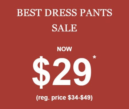 Best Dress Pants Sale Now $29