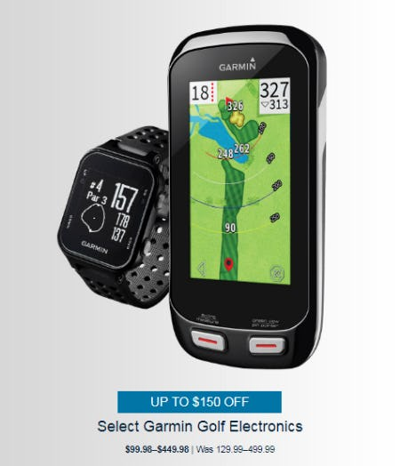 Up to $150 Off on Select Garmin Golf Electronics from Golf Galaxy