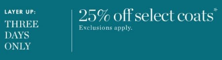 25% Off Select Coats