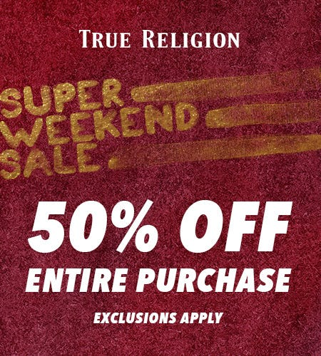 50% OFF ENTIRE PURCHASE from True Religion Brand Jeans