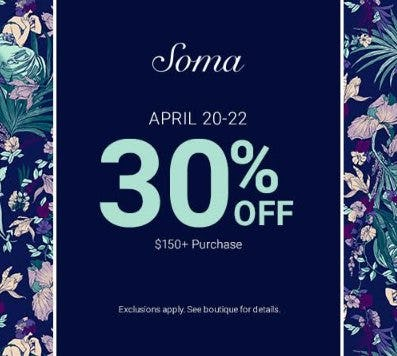 30% Off $150 Purchase from Soma Intimates
