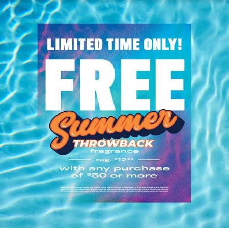 Free Summer Throwback Fragrance With Any Purchase of $50 or More