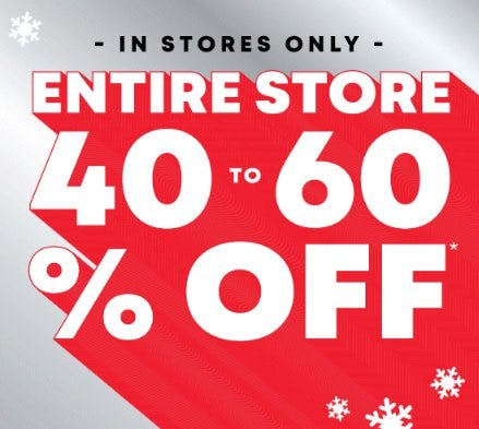 Entire Store 40 to 60% Off