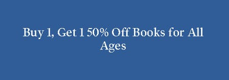 Buy 1, Get 1 50% Off Books For All Ages