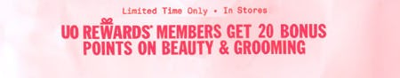 Members Get 20 Bonus Points on Beauty & Grooming from Urban Outfitters