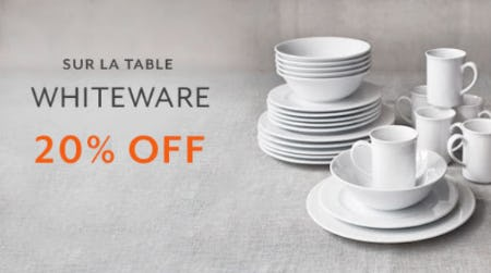 20% Off Whiteware from Sur La Table