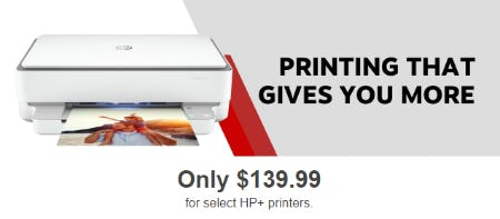 Only $139.99 for Select HP+ Printers