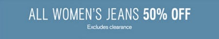 All Women's' Jeans 50% Off
