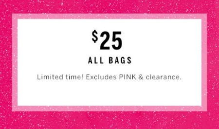$25 All Bags from Victoria's Secret