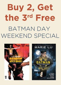 Buy 2, Get 3rd Free on our Batman Day Weekend Special from Books-A-Million