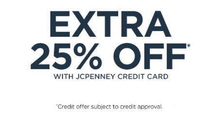 Extra 25% Off With JCPenney Credit Card from JCPenney