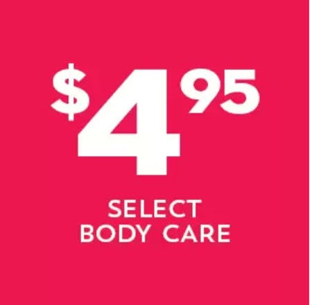 $4.95 Select Body Care from Bath & Body Works