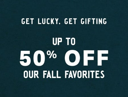 Up to 50% Off Our Fall Favorites