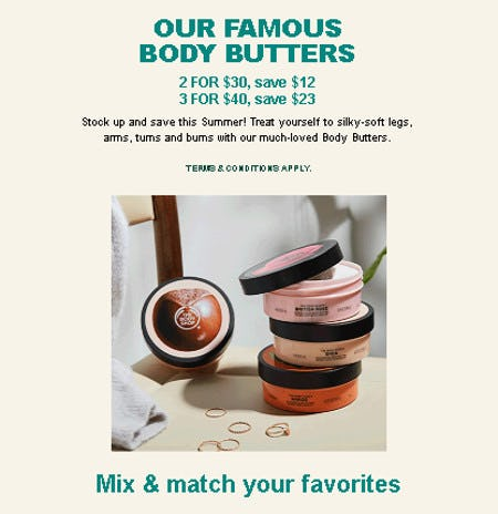 Body Butters 2 for $30 or 3 for $40 from The Body Shop