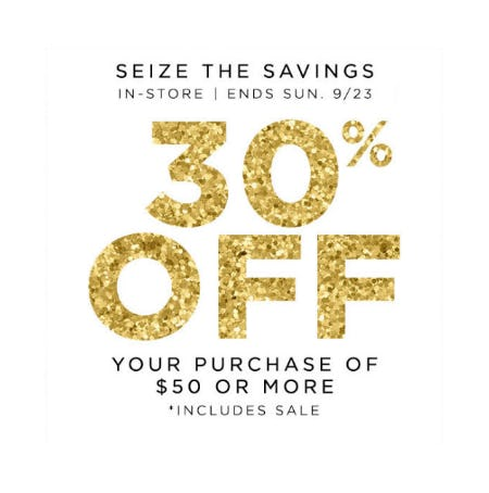30% Off Your Purchase of $50 or More