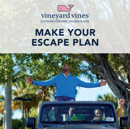 Make Your Escape Plan from Vineyard Vines