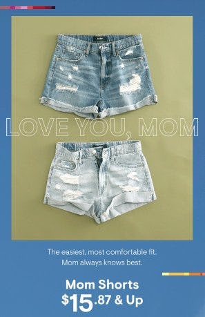 Mom Shorts $15.87 & Up