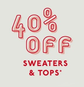 40% Off Sweaters & Tops
