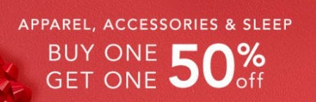 Apparel, Accessories & Sleep Buy One, Get One 50% Off