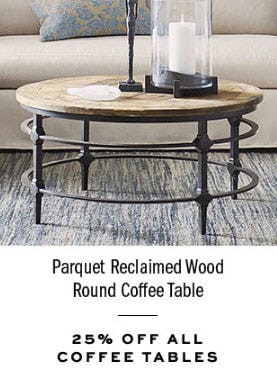 25% Off All Coffee Tables from Pottery Barn