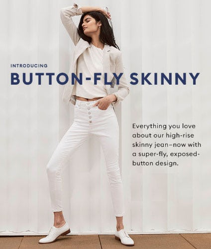 Introducing Button-Fly Skinny from Banana Republic