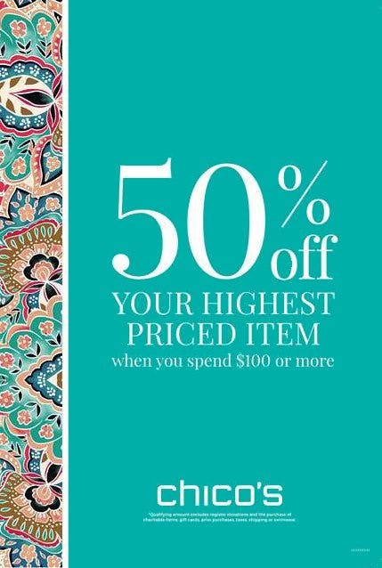 50% Highest Priced Item When You Spend $100 or More from chico's
