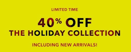 40% Off The Holiday Collection