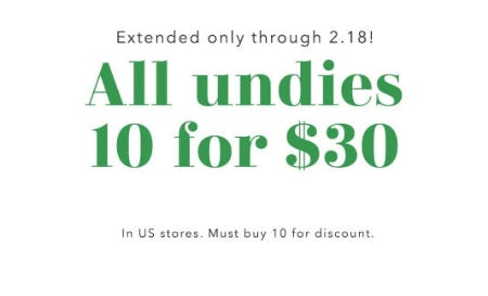 All Undies 10 for $30 from Aerie