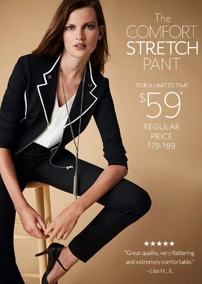 The Comfort Stretch Pant $59 from White House Black Market