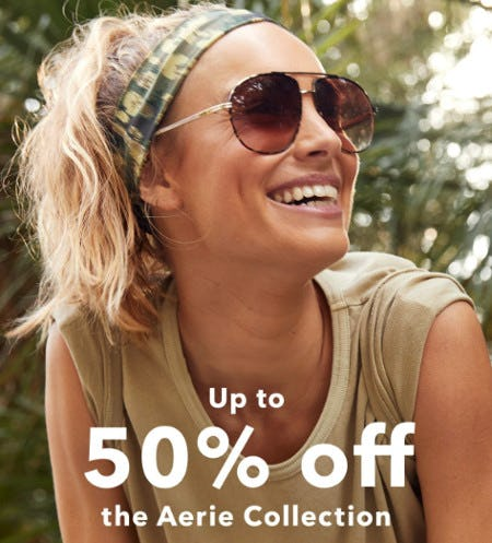 Up to 50% Off the Aerie Collection from Aerie