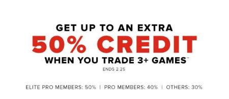 Get Up To An Extra 50% Credit from GameStop