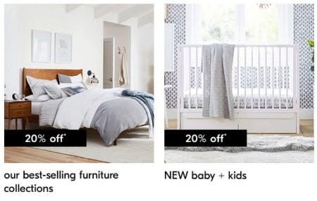 20% Off Our Best-Selling Furniture Collections & New Baby & Kids from West Elm