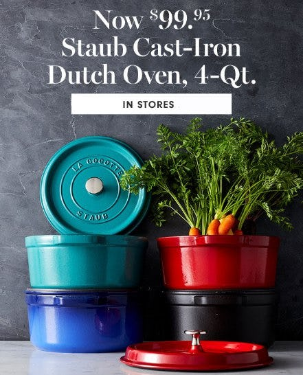 Now $99.95 Staub Cast-Iron Dutch Oven, 4-Qt. from Williams-Sonoma