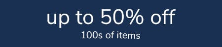 Up to 50% Off 100s of Items