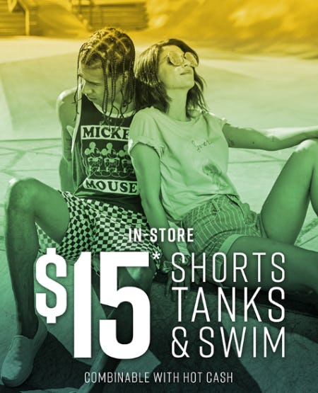 $15 Shorts Tanks and Swim from Hot Topic
