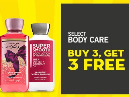 Select Body Care Buy 3, Get 3 Free from Bath & Body Works