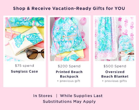 Receive Vacation-Ready Gifts with Purchase from Lilly Pulitzer