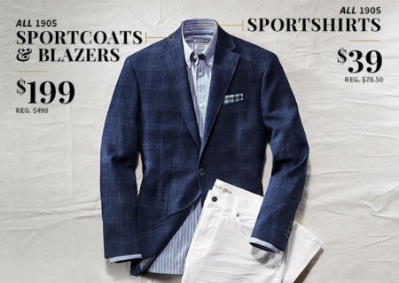 All 1905 Sportcoats & Blazers $199 & All Sportshirts $39 from Jos. A. Bank