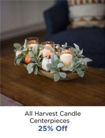 25% Off All Harvest Candle Centerpieces from Kirkland's