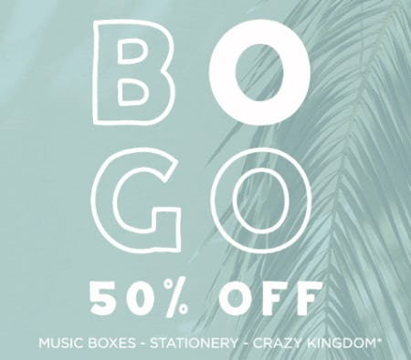 BOGO 50% Off Music Boxes, Stationary & Crazy Kingdom
